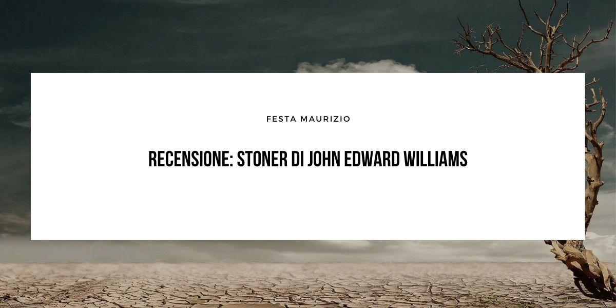 Recensione: Stoner di John Edward Williams